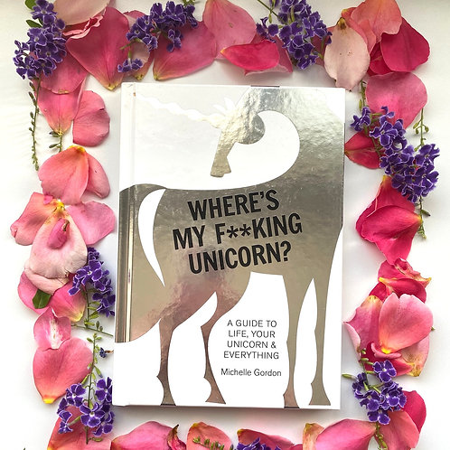Where's My F**king Unicorn by Michelle Gordon