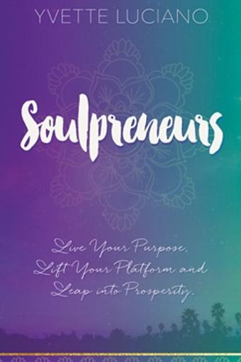 Soulprenuers by Yvette Luciano