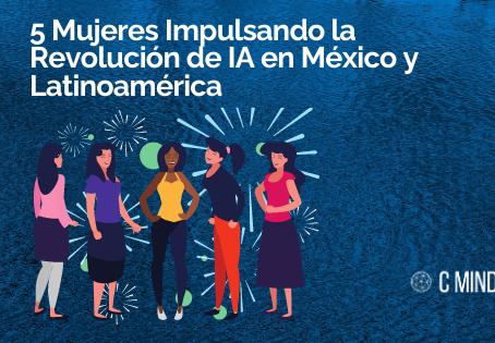 5 Mujeres Impulsando la Revolución de IA en México y Latinoamérica