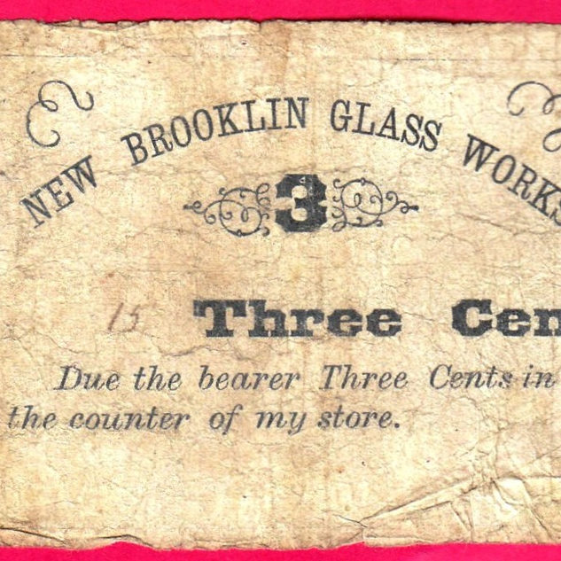 Curreny used by the New Brocklin Glass works of New Jersey.