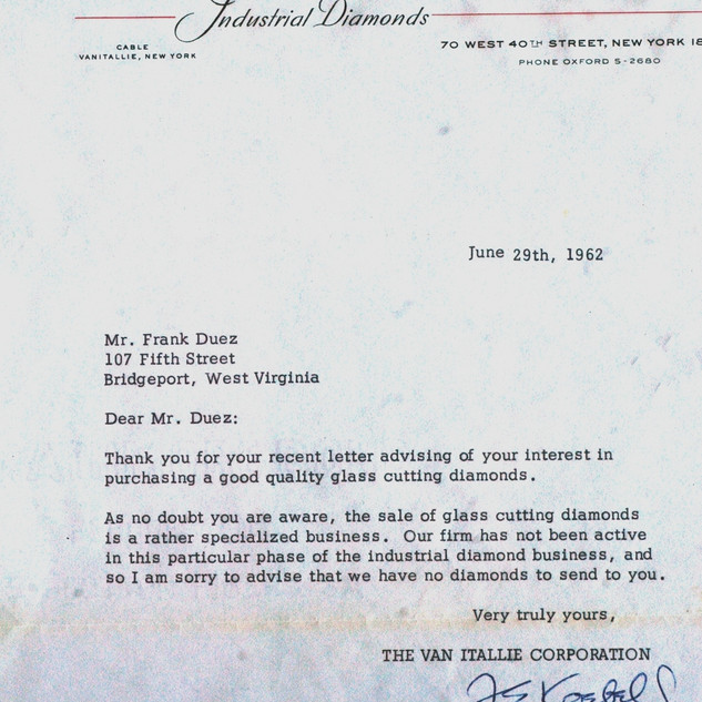 A response to a letter from my dad, Frank Duez, requesting to buy small natural formed diamonds for cutting glass. Dad set up diamonds for other cutters to make extra money after a hard day at the plant.