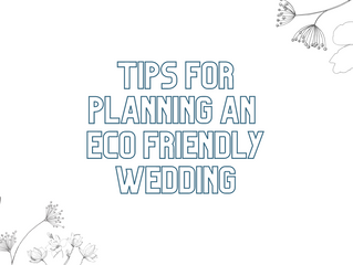Tips for Planning an Eco Friendly Wedding!