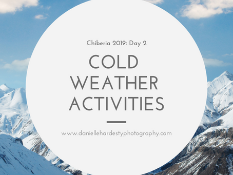 Cold Weather Activities...Chiberia Day #2 | Danielle Hardesty Photography