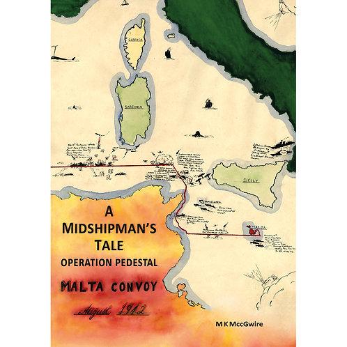 A Midshipman's Tale: Operation Pedestal, Malta Convoy 1942