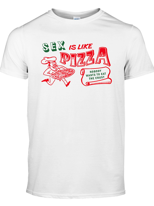 Sex Is Like Pizza Tee