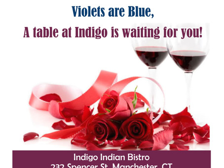 Roses are Red, Violets are Blue, A table at Indigo is waiting for you!