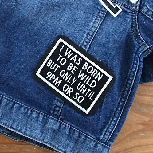 Black and white wild until 9pm iron on patch for denim jacket