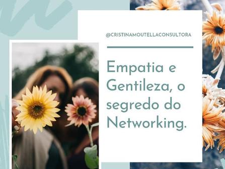 Empatia e gentileza, o segredo do Networking