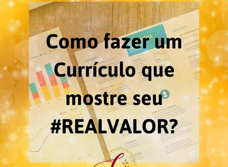 Como fazer um Currículo que mostre o meu #realvalor?