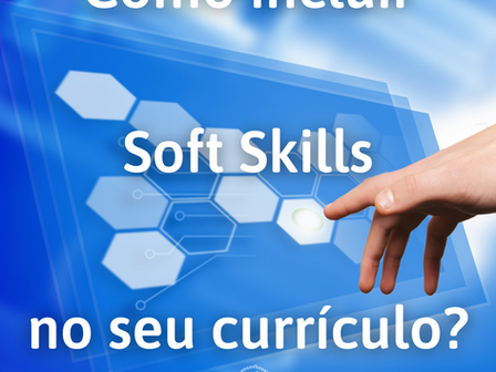 Como incluir Soft Skills no seu currículo?