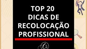 Top #20 dicas sobre Recolocação Profissional