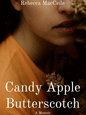 Candy Apple Butterscotch: A Memoir