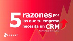 5 Razones por las que tu Empresa necesita un CRM