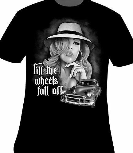 Till the Wheels fall off tshirt