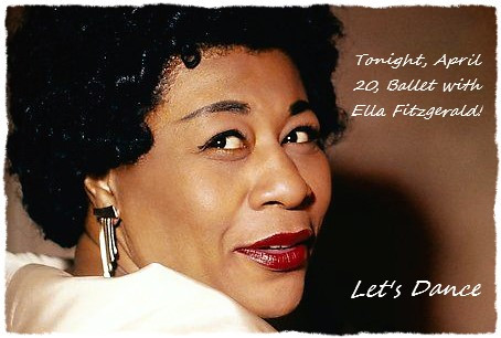 Tonight, Tuesday, April 20, 6:30-7:45 pm, Ballet Class with Ella Fitzgerald! Let's Dance!