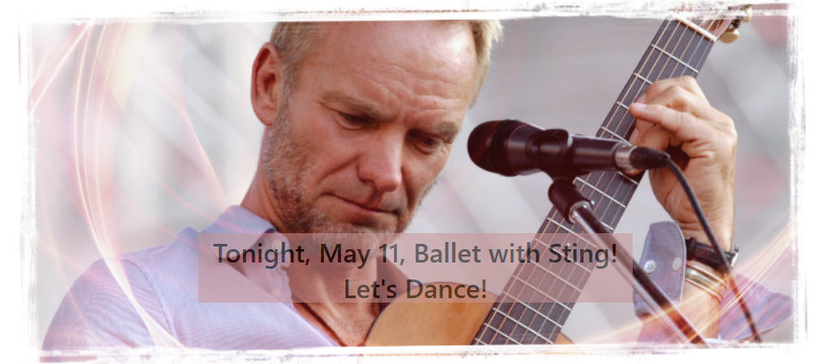 Tonight, Tuesday, May 11, 7-8:15 pm, Ballet Class with Sting! Let's Dance!
