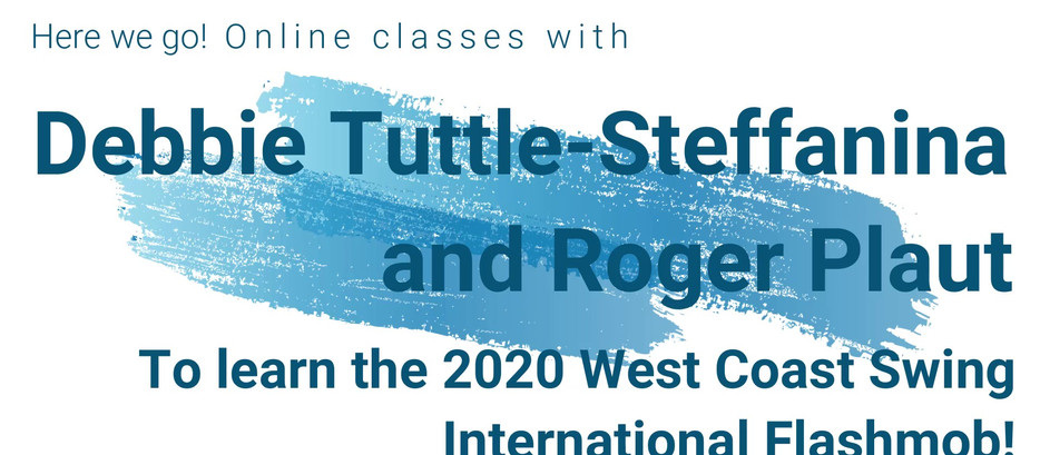 Join Debbie and Roger for online classes to learn the 2020 West Coast Swing Flashmob!