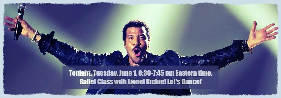 Tonight, June 1, 6:30-7:45 pm, Ballet with Lionel Richie! Let's Dance!
