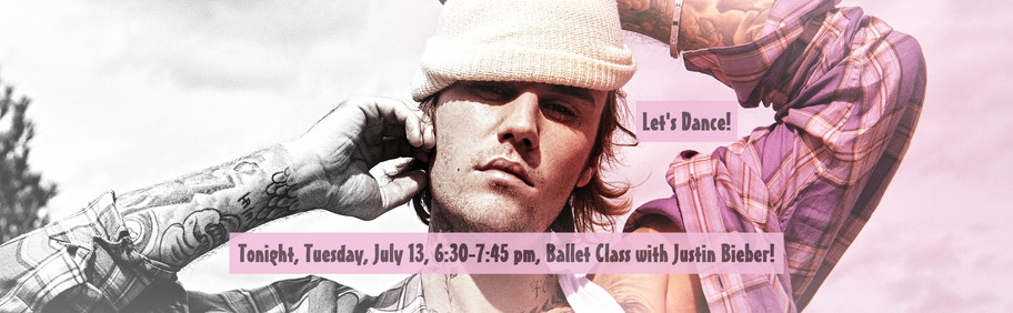 Tonight, Tuesday, July 13, 6:30-7:45 pm, Ballet Class with Justin Bieber! Also, teaching at Boogie!