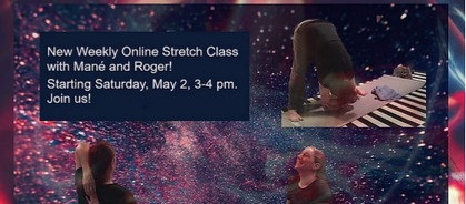 New, starting this Saturday: Online Stretch class with Mané and Roger!