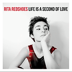 Ritaredshoes_lifeisasecondoflove.png
