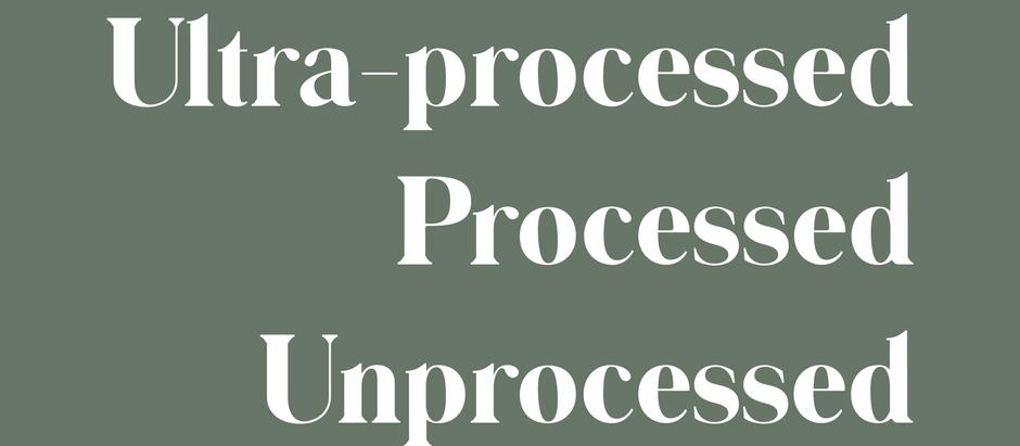 Ultra-processed, processed, unprocessed