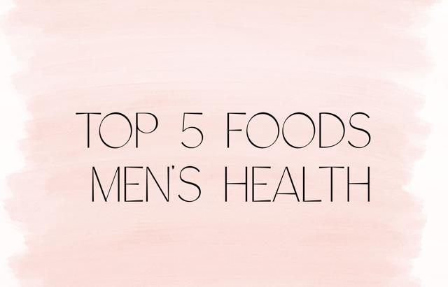Top 5 foods for men's health