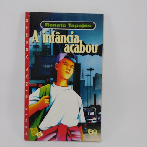 Livro A Infância Acabou - Infanto Juvenil