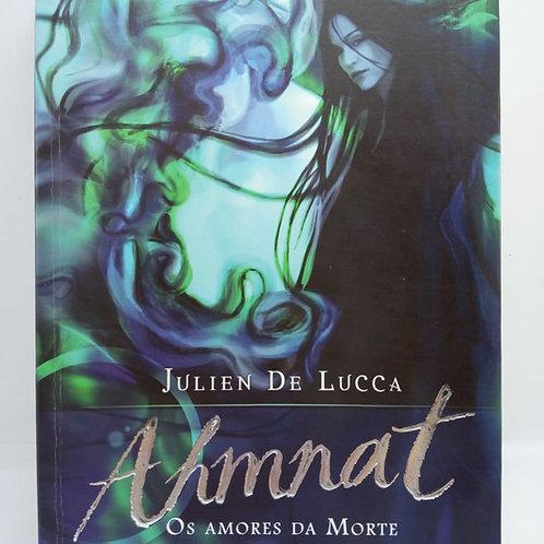 Livro Ahmnat Os Amores Da Morte Julien De Lucca