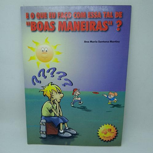Livro E O Que Eu Faço Com Essa Tal De  Boas Maneiras ?