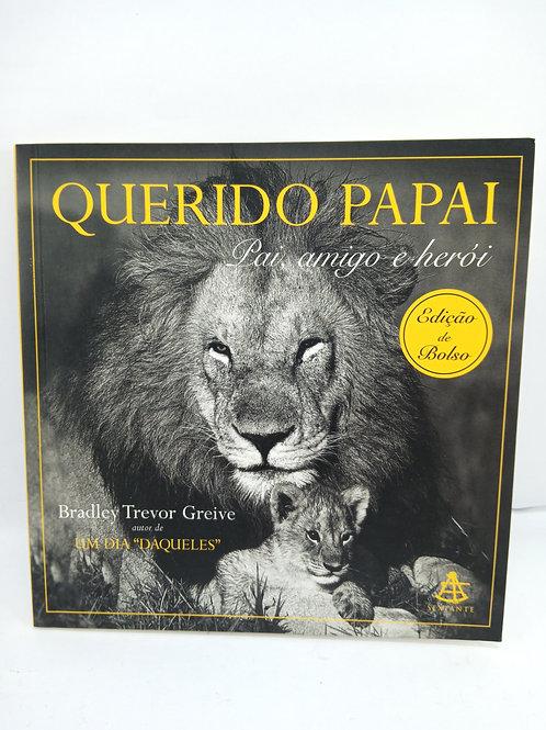 Livro Querido Papai: Pai, Amigo E Heroi