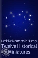 Decisive Moments in History Twelve Histo