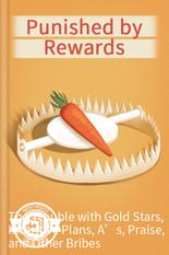 Punished by Rewards.jpg