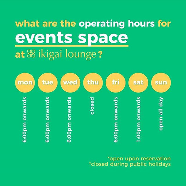 • OPERATING HOURS x EVENTS SPACE •__Afte