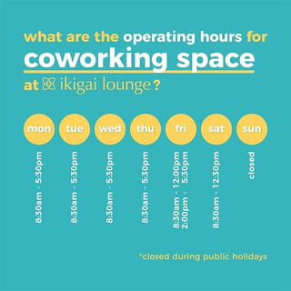 • OPERATING HOURS x COWORKING •__We are