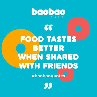"""Food tastes better when shared with fri"