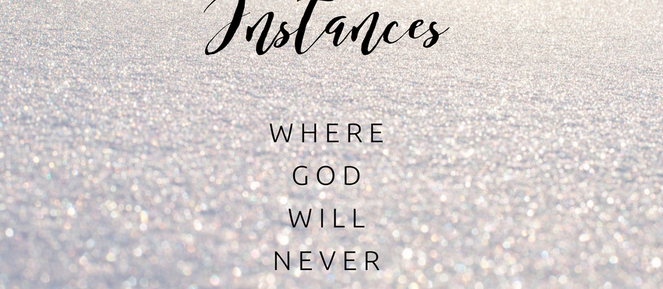 10 Instances Where God Will Never be Enough