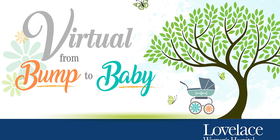 Lovelace Labor of Love - Virtual Bump to Baby Expo