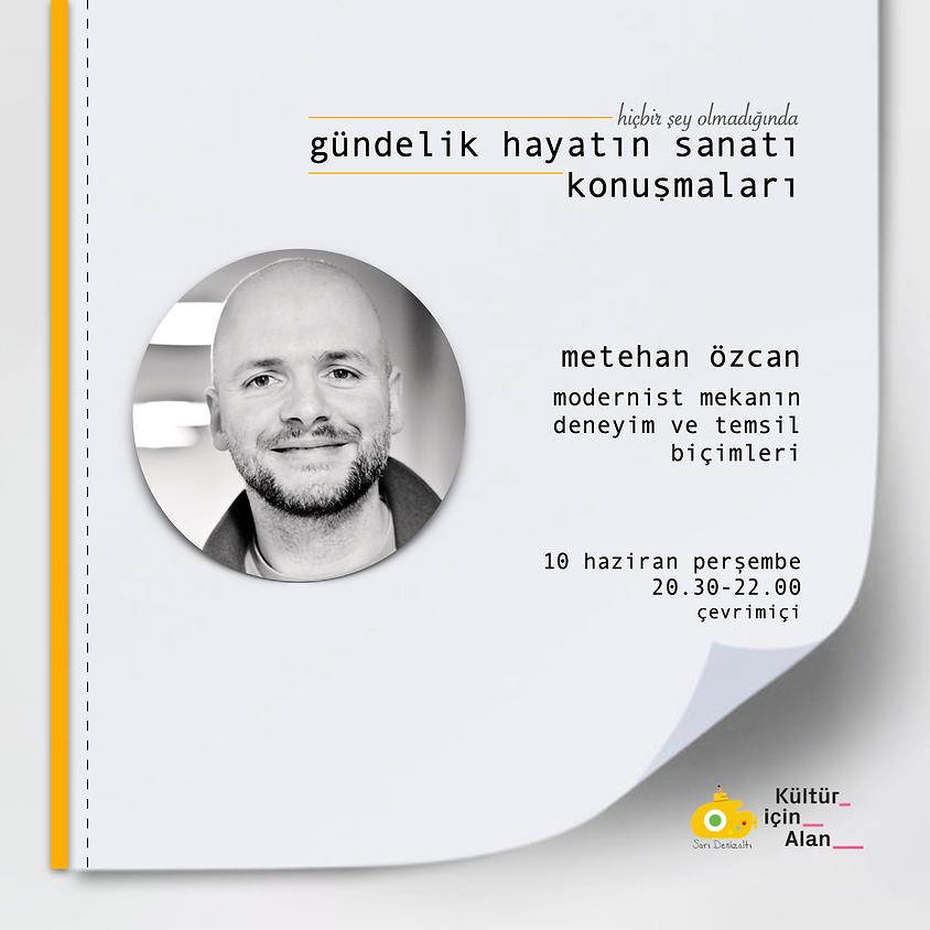 Modernist Mekanın Deneyim ve Temsil Biçimleri - Metehan Özcan