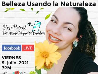 Belleza Utilizando la Naturaleza : Viernes de Pequeños Cambios con Victoria Patricia