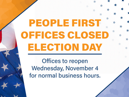 People First Offices Closed Election Day