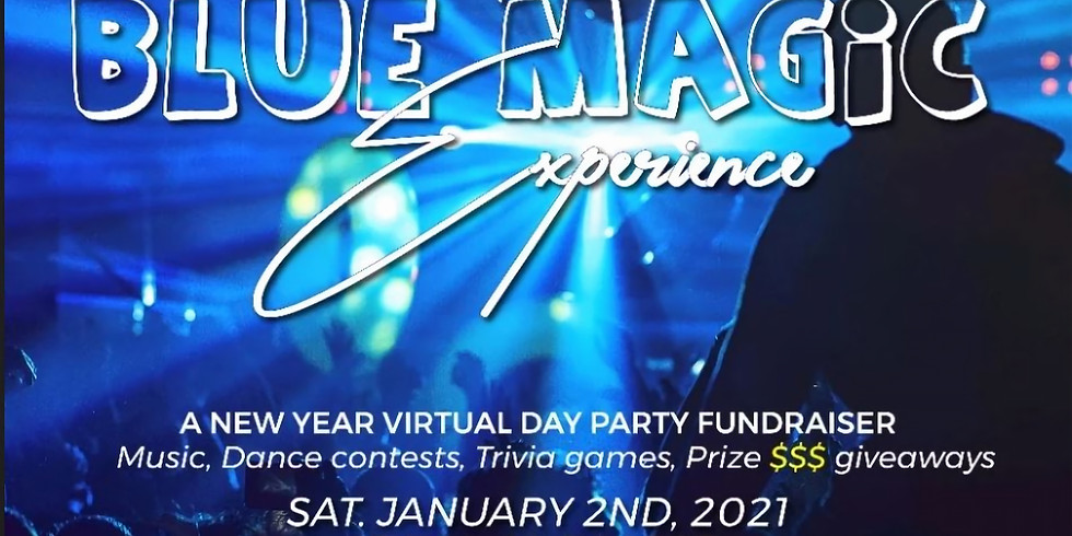 The Blue Magic Experience: A New Year Virtual Day Party Fundraiser