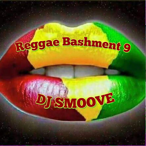 DJ Smoove's Reggae Bashment Vol.9
