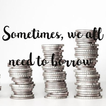 Sometimes we all need to borrow