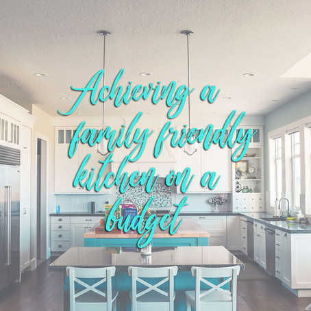 Achieving a Family Friendly Kitchen on a Budget – Whatever Your Style
