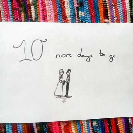 Wedding: 10 days to go.....