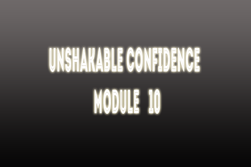 Unshakable Confidence Session 10