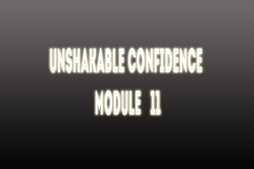 Unshakable Confidence Session 11