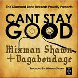 Mixman Shawn & Vagabondage 'Can't Stay Good' ©2012