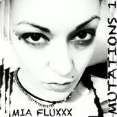 Mia Fluxxx 'Mutations 1' ©2012